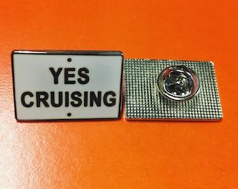 "Limited ""YES CRUISING"" sign  1"" Enamel Pin"