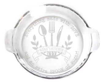 Engraved 9in Pie Plate with handles baking dish for your kitchen  etching 6129 Everything Made with Love & an Extra Spoon of Sugar