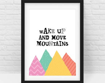 Wake Up And Move Mountains – Quote Wall Art Print, Color – Nursery Decor, Baby Kids Room, Digital Download, Scalable Printable - All sizes