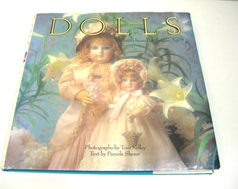 Dolls, Portraits From The Golden Age By Tom Kelley And Pamela Sherer, Vintage Book