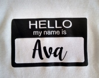 HELLO my name is... Iron on decal only, baby DIY, iron on baby, iron on bodysuit, heat transfer vinyl decal, going home outfit, baby shower