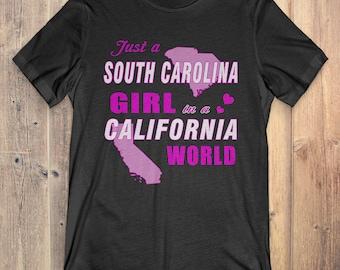 South Carolina T-Shirt Gift: Just A South Carolina Girl In A California World