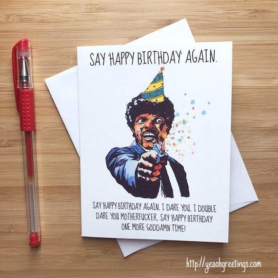 Funny 'Say Happy Birthday Again' Card Happy Birthday
