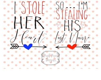 I Stole her Heart SVG,  I stole his Last Name SVG, Mr Mrs SVG Cut File for Cameo, Husband wife svg, Wedding svg, Spouse svg, Wedding Cut