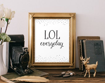 LOL print slang quotes southern prints black and white wall art dorm office decor teen room decor inspirational quote motivational BD-150