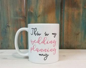 This is my wedding planning mug, wedding planning mug, engagement mug, i said yes, He put a ring on it, maid of honor mug, bride mug
