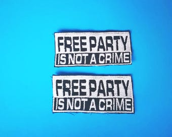 Patch embroidered in thread size 10x4 cm free party or clean party is not a crime Rave Tekno