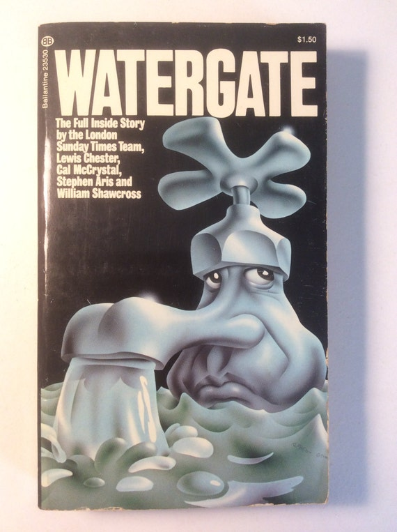 Watergate  The Full Inside Story by the London Sunday Times Team