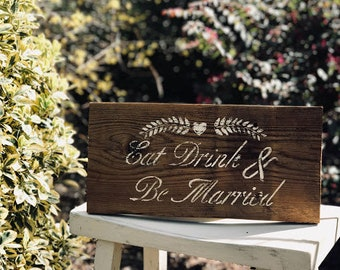 """Rustic """"Eat Drink & Be Married"""" Hand Painted Barn Wood Sign"""