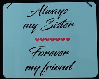 Always My Sister Forever My Friend Sign/Plaque 5x7