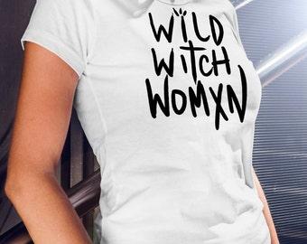 Wild Witch Womxn Female White T-shirt