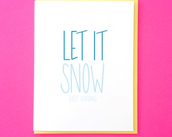 Let it Snow Card. Funny Christmas Card. Hand Lettered Card. Humor Holiday Card. Christmas Lyrics Card. Holiday Card for Friend. Winter Card