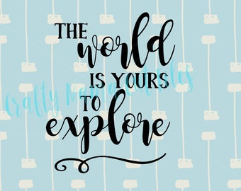 The World Is Yours To Explore, Travel Often, Wander Without Reason, Explore Adventures, Great Day, SVG Cut File, Digital Instant Download