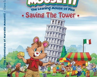 The Adventures of Marcello Mousetti - The Leaning Mouse of Pisa  by Diana Savastano Signed Copy