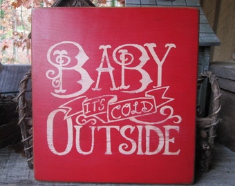 Primitive Christmas Wood Sign Baby Its Cold Outside Red Cabin Cottage Country Rustic Charm