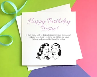 Happy Birthday Bestie - Sarcastic Birthday Card For Her - Best Friend - Besties - Funny Best Friend Card - Funny Birthday Card - Bestie Card
