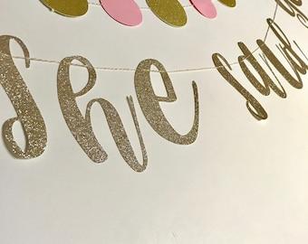 She Said Yes Banner | Bachelorette Banner | Bride Banner