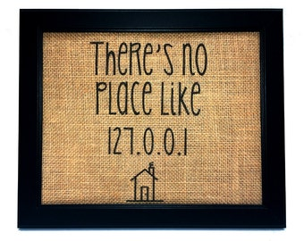 Burlap There's No Place Like 127.0.0.1 Print