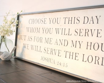 Choose this day whom you will serve but as for me and my house we will serve the Lord sign, as for me and my house sign, wood scripture sign