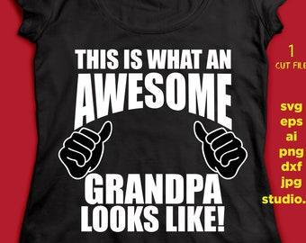 This is what an Awesome GRANDPA looks like svg, mother's day SVG, png DxF, EpS, studio.3 Cut file, for Cricut & silhouette, Iron on transfer