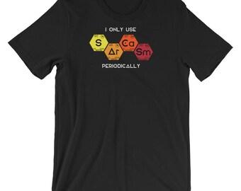 I Only Use Sarcasm Periodically Novelty Chemistry Shirt