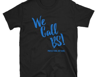We Call Bs T Shirt
