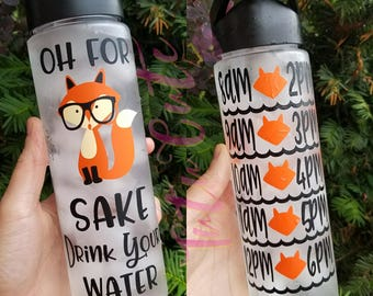Oh For Fox Sake Drink Your Water Motivational Water Bottle, Water Tracker Water Bottle, Fitness Water Bottle, 24oz Water Bottle
