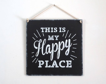 My Happy Place wall art, feel good, celebrate home, cabin, beachouse, positive vibe, bar office studio bedroom dorm decor