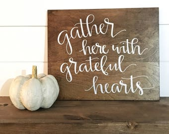 "Gather Here With Grateful Hearts 17x14"" Wood Sign"