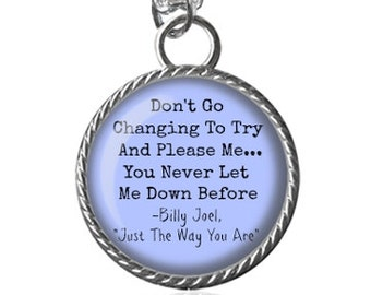 Song Necklace, Billy Joel Inspired, Don't Go Changing Image Pendant Key Chain Handmade