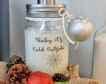 Baby It's Cold Outside Soap Dispenser / Mason Jar Soap Dispenser / Holiday Soap Dispenser / Christmas Soap Dispenser