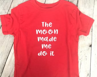 The Moon Made Me Do It, Kids Yoga Shirt, Trendy Kids Clothes, Moon Shirt, Funny Kids Shirt