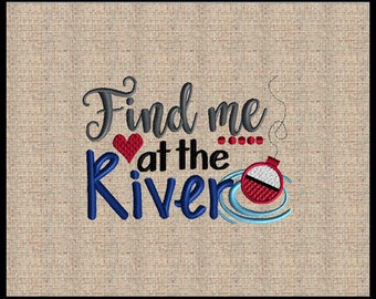 Find me at the River  Embroidery Design Machine Embroidery Design Heart Embroidery Design Bobber Embroidery Design 6x4 5x7 8x6