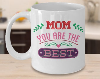 Mother's Day 2018, Mom You Are The BEST Coffee Mug Gifts For Her Mom Mother Grandma Sister Aunt Auntie on Birthday Christmas Valentine