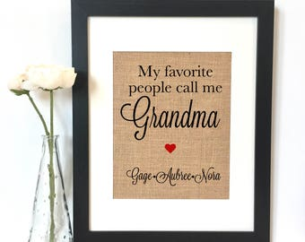 My favorite people call me Grandma Burlap Print // Personalized Gift