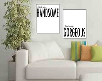Hello Handsome Good morning gorgeous Hello there Handsome  Master bedroom Decor Bedroom Wall art His and her gifts His and her signs
