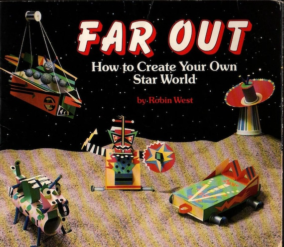 Far Out How to Create Your Own Star World + Robin West + 1987 + Vintage Book