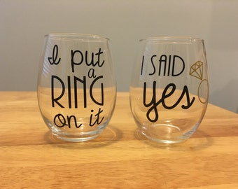 Engagement cup set / I put a ring on it wine glass / i said yes wine glass  / bride to be / engagement gift