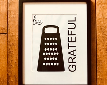 Be Grateful/ Kitchen Art/ digital print
