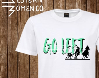 Go Left Team Roping Shirt polyester blend sublimated tee