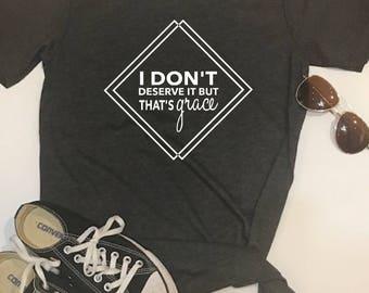 Custom Glitter I don't Deserve it but That's Grace Glam Shirt | Womens Jesus Shirt | Women's Christian Shirt