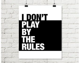 I Don't Play By The Rules Print, Black & White Printable Wall Art Minimalist Sports Poster 8x10 Sign Instant Download
