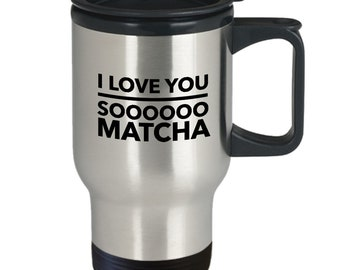Matcha travel mug - i love you sooooo matcha