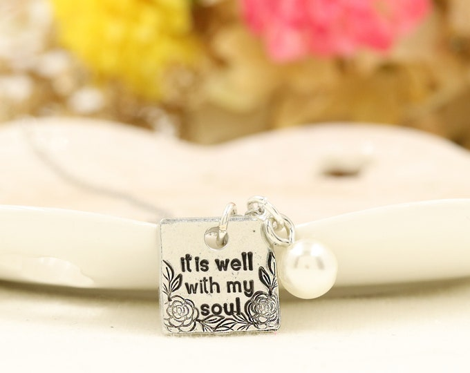 It Is Well With My Soul Necklace - Well with my Soul - Inspirational Jewelry - Motivational Jewelry - Gift for Her - Religious Gift