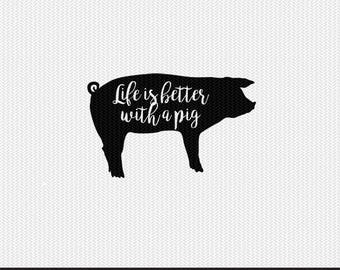life is better with a pig svg dxf file instant download stencil silhouette cameo cricut clip art animals commercial use