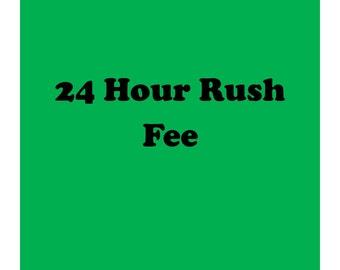 24 hour Rush Fee