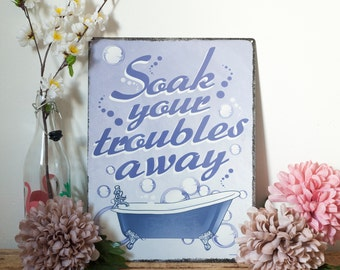 Soak Your Troubles Away Tin Sign