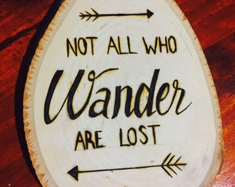 Not All Who Wander Are Lost, custom wood burned sign