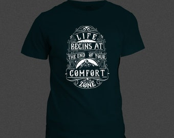 Life Begins at the end of your comfort zone T shirt