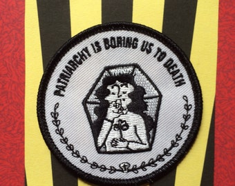 """Embroidered Patch """"Patriarchy is Boring us to Death"""""""